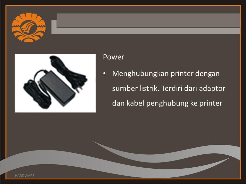 Power Menghubungkan printer dengan sumber listrik.