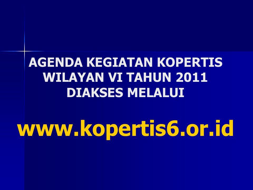 AGENDA KEGIATAN KOPERTIS WILAYAN VI TAHUN 2011 DIAKSES MELALUI www.kopertis6.or.id