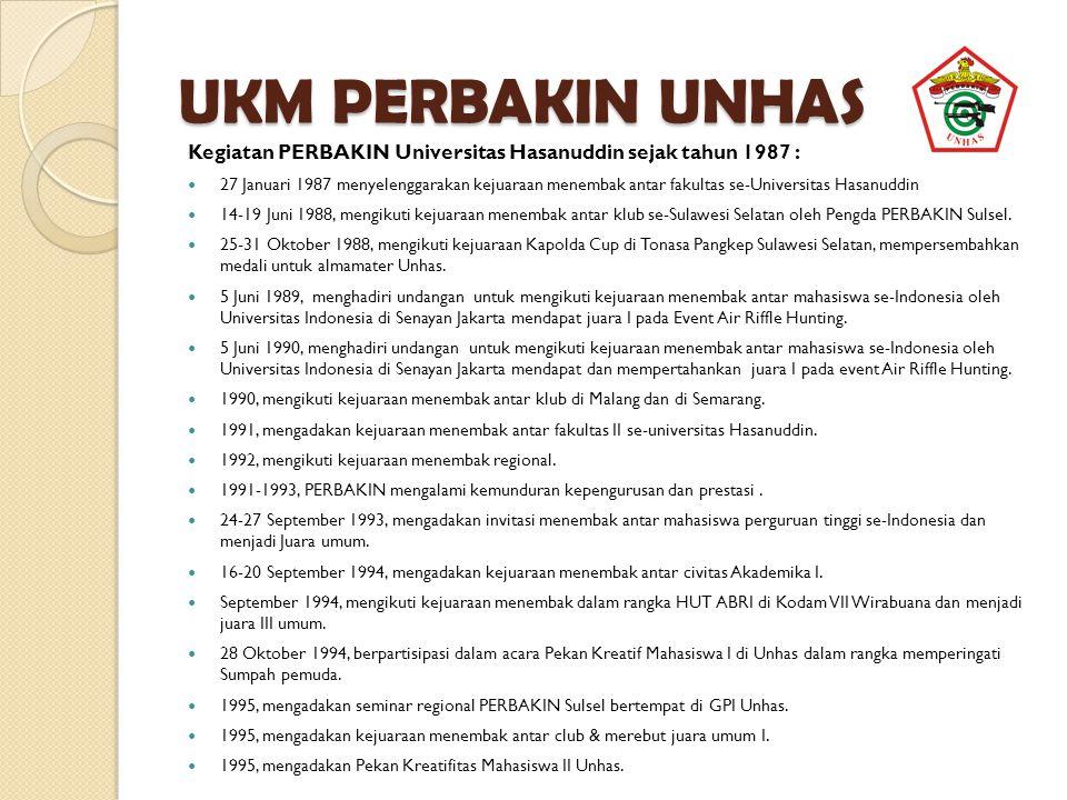 Kegiatan PERBAKIN Universitas Hasanuddin sejak tahun 1987 : 27 Januari 1987 menyelenggarakan kejuaraan menembak antar fakultas se-Universitas Hasanudd