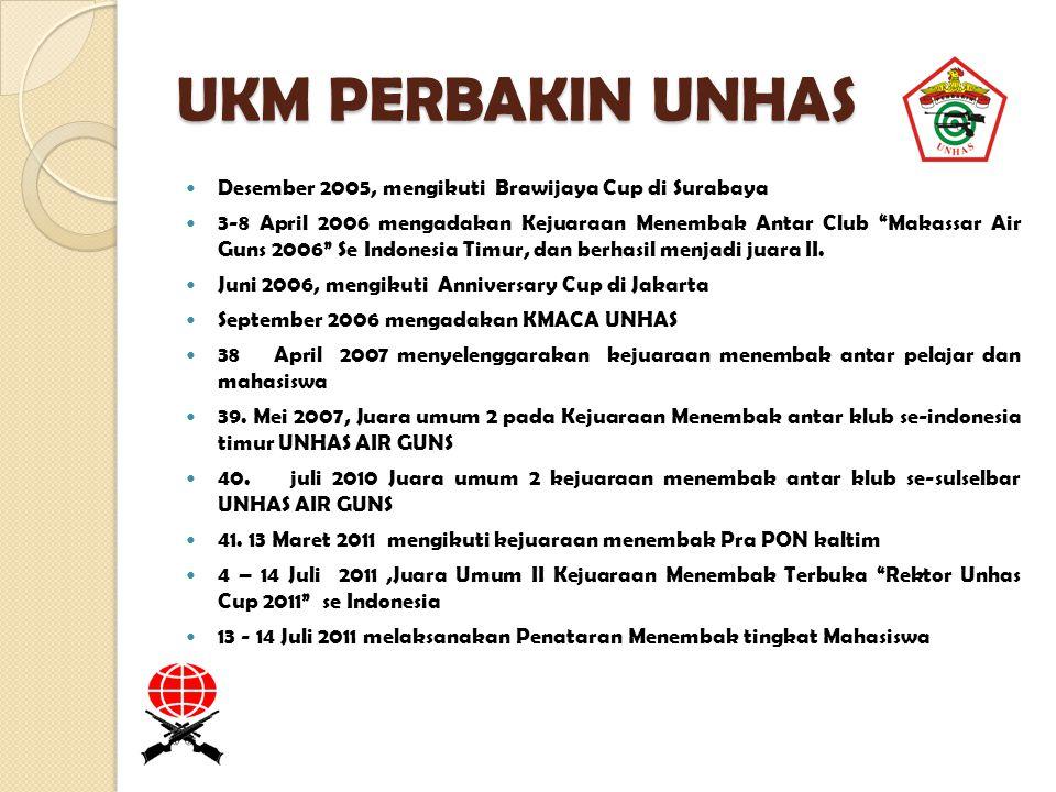 """UKM PERBAKIN UNHAS Desember 2005, mengikuti Brawijaya Cup di Surabaya 3-8 April 2006 mengadakan Kejuaraan Menembak Antar Club """"Makassar Air Guns 2006"""""""