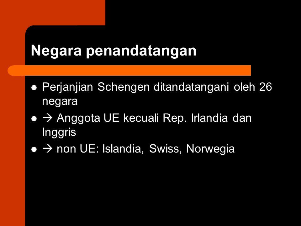 Negara penandatangan Perjanjian Schengen ditandatangani oleh 26 negara  Anggota UE kecuali Rep.