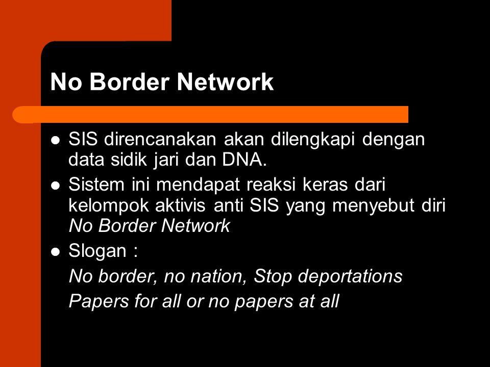 No Border Network SIS direncanakan akan dilengkapi dengan data sidik jari dan DNA.