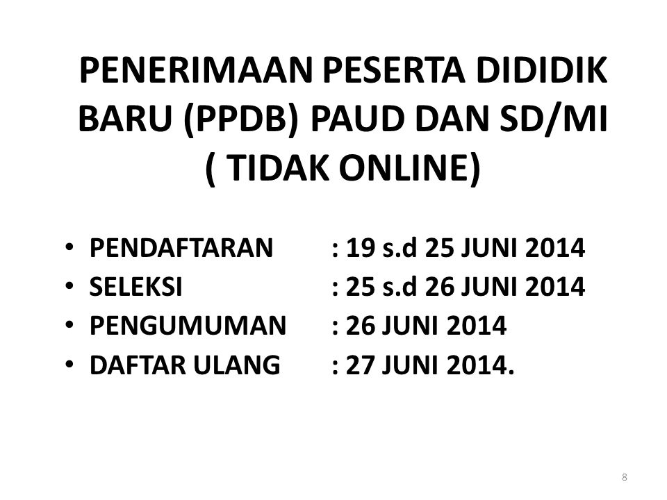 JADWAL PENDAFTARAN SD/MI 9 JUNI 2014 MSSRKJS 1234567 891011121314 15161718192021 22232425262728 293012345 1.Pendaftaran dari (tgl 19 sd 25 Juni 2014) 2.Seleksi (tgl 25 sd 26 Juni 2014) 3.Pengumuman (tgl 26 Juni 2014) 4.Daftar Ulang (tgl 27 Juni 2014)