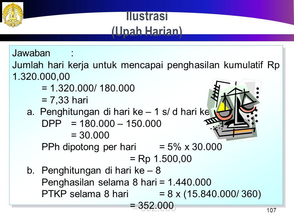 Ilustrasi (Upah Harian) 106 Tunggul Ametung (berstatus menikah dan belum memiliki anak) selama bulan Januari 2012 bekerja sebagai tenaga kerja lepas d