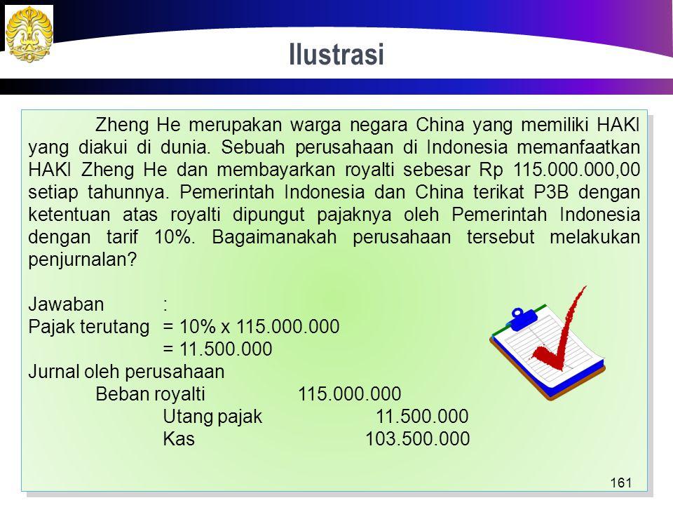 Perjanjian Penghindaran Pajak Berganda (P3B) WP luar negeri dapat dikenai pajak di Indonesia sekaligus di negara asal. P3B mengatur tarif dan hak pema