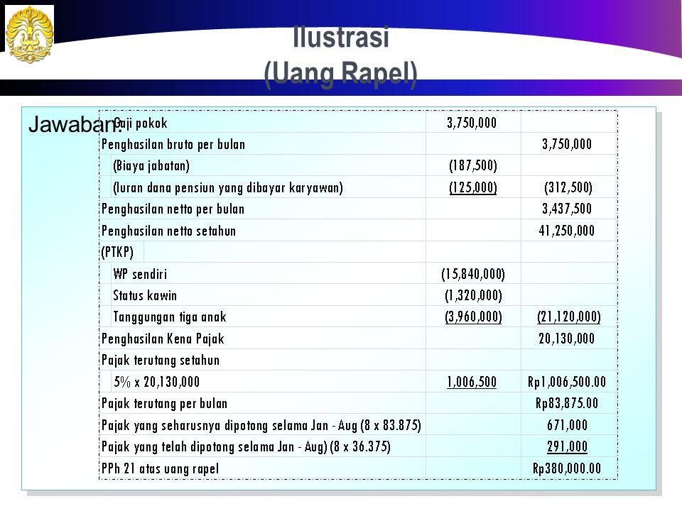 Ilustrasi (Uang Rapel) 42 Kertarajasa, sebagaimana dideskripsikan dalam ilustrasi awal, menerima kenaikan gaji di bulan September 2012, sehingga gaji