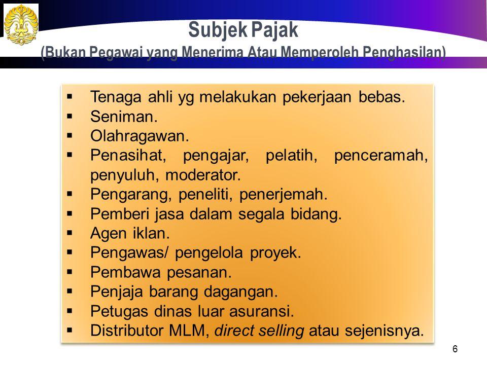 Definisi 146 Pajak yang dikenakan atas penghasilan berasal dari Indonesia yang diterima atau diperoleh WP luar negeri selain BUT.