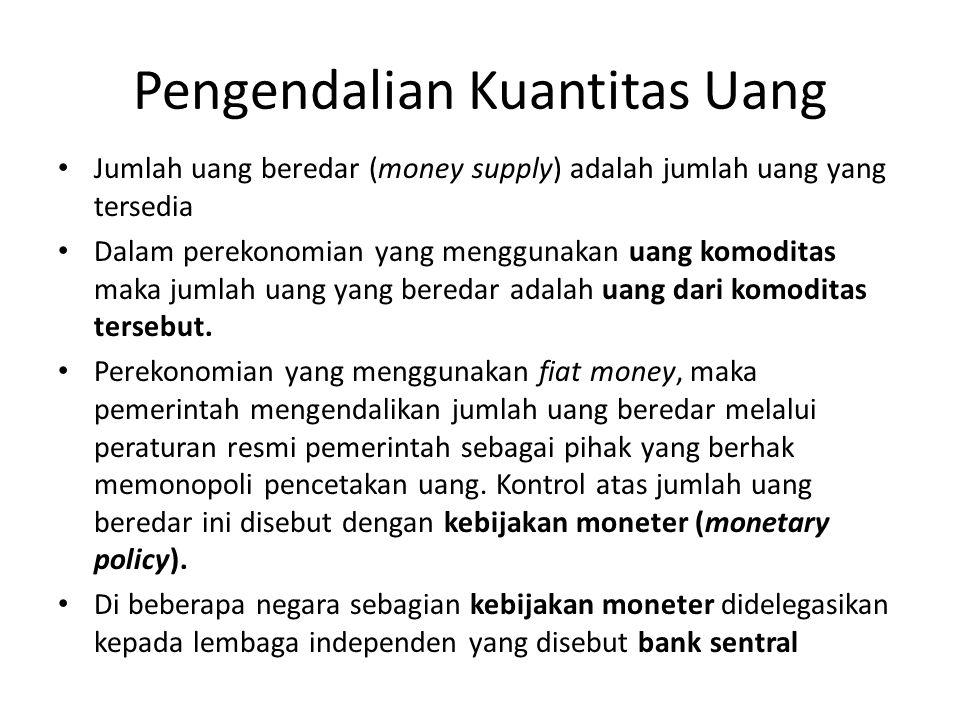 Pengukuran Kuantitas Uang Uang adalah persediaan aset yang digunakan untuk transaksi.