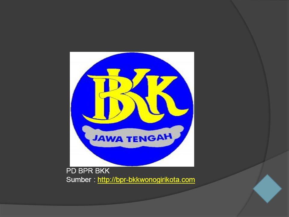 PD BPR BKK Sumber : http://bpr-bkkwonogirikota.comhttp://bpr-bkkwonogirikota.com