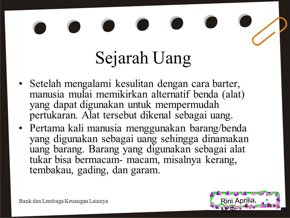Rini Aprilia, M.Sc Sejarah Jenis-Jenis Uang di Indonesia Perkembangan jenis uang yang beredar di Indonesia setelah 1945 beragam Setelah tahun 1951, ditetapkan alat pembayaran yang sah adalah rupiah (Hukum Darurat No.
