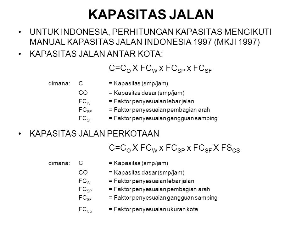 KAPASITAS JALAN UNTUK INDONESIA, PERHITUNGAN KAPASITAS MENGIKUTI MANUAL KAPASITAS JALAN INDONESIA 1997 (MKJI 1997) KAPASITAS JALAN ANTAR KOTA: C=C O X