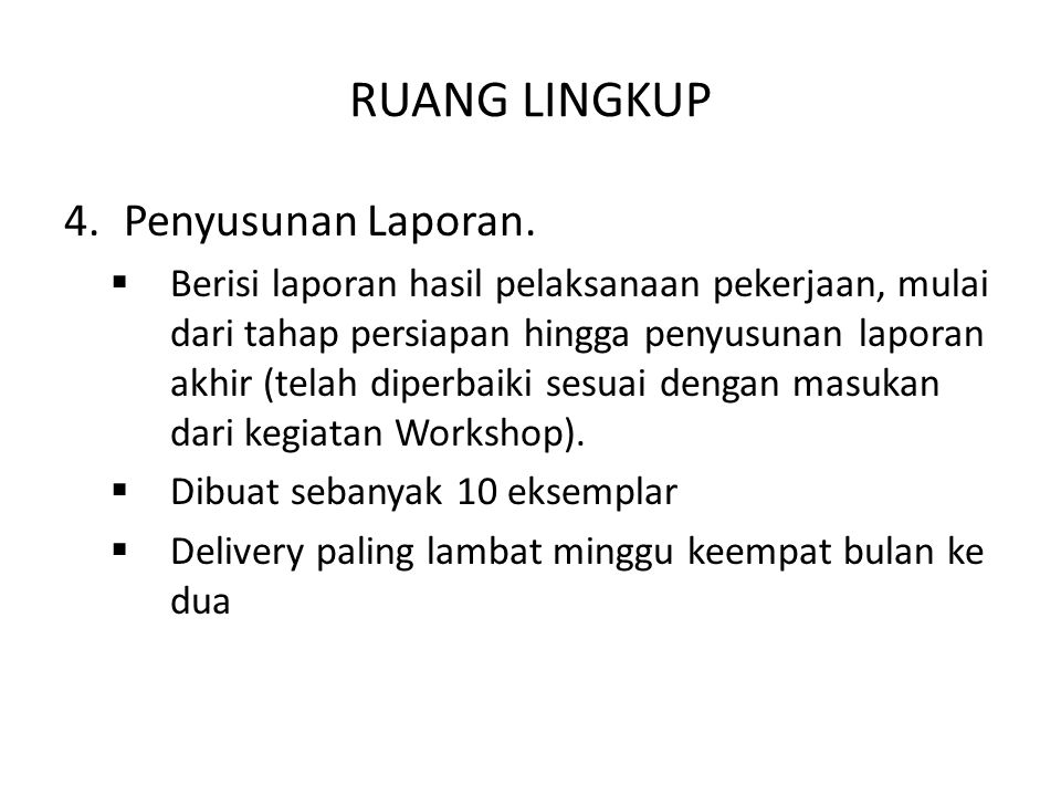 RUANG LINGKUP 4.Penyusunan Laporan.