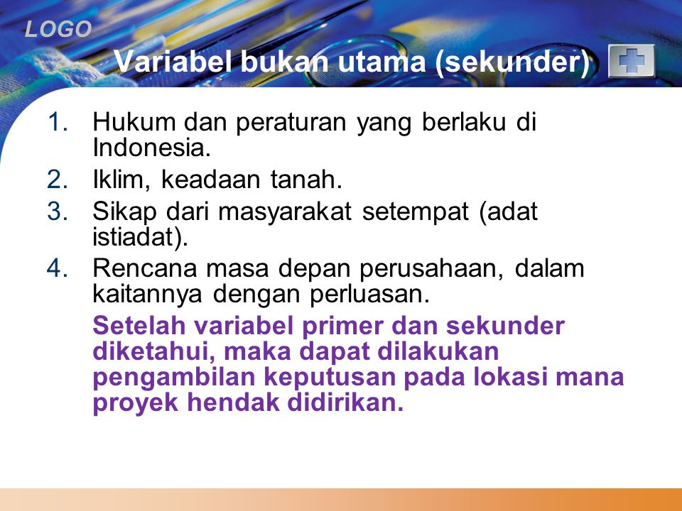 LOGO Variabel bukan utama (sekunder) 1.Hukum dan peraturan yang berlaku di Indonesia.