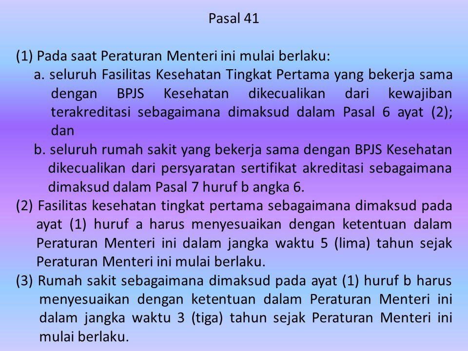 Pasal 41 (1) Pada saat Peraturan Menteri ini mulai berlaku: a.