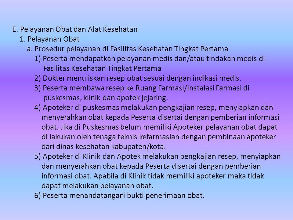 E.Pelayanan Obat dan Alat Kesehatan 1. Pelayanan Obat a.