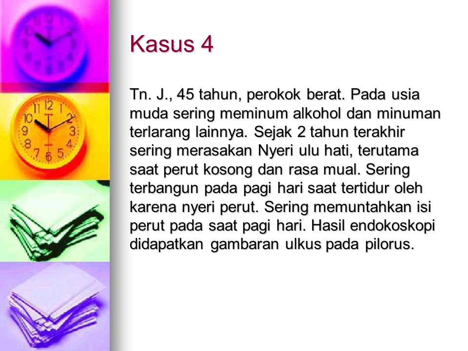 Kasus 4 Tn.J., 45 tahun, perokok berat.