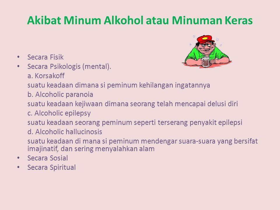 Akibat Minum Alkohol atau Minuman Keras Secara Fisik Secara Psikologis (mental).