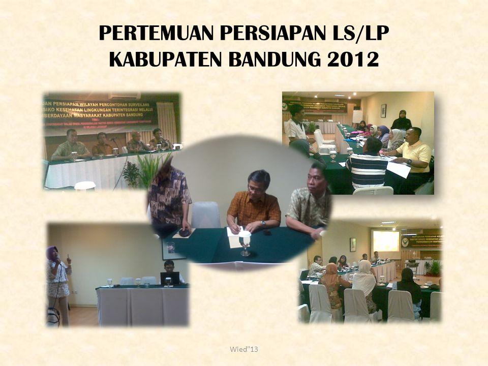 PERTEMUAN PERSIAPAN LS/LP KABUPATEN BANDUNG 2012 Wied 13
