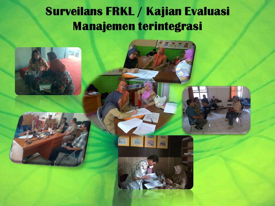 Surveilans FRKL / Kajian Evaluasi Manajemen terintegrasi Wied