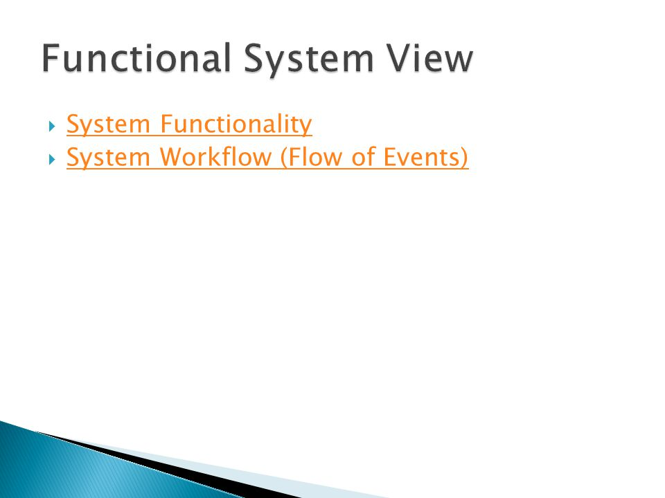  System Functionality System Functionality  System Workflow (Flow of Events) System Workflow (Flow of Events)