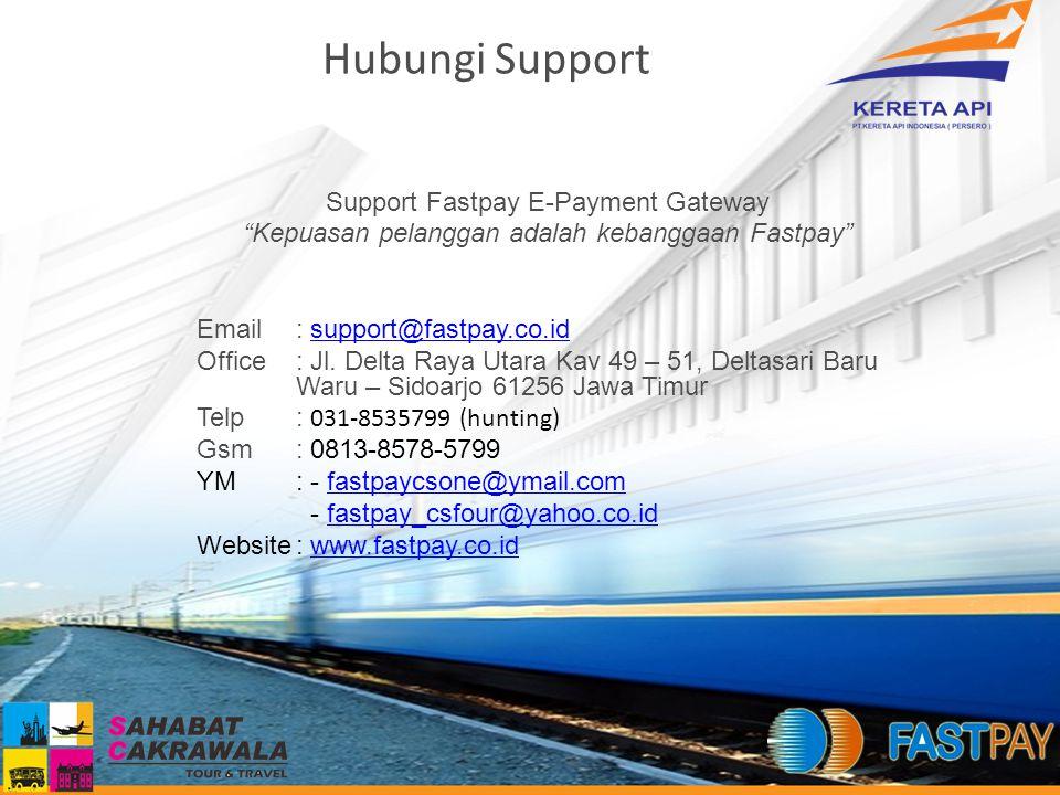 """Hubungi Support Support Fastpay E-Payment Gateway """"Kepuasan pelanggan adalah kebanggaan Fastpay"""" Email: support@fastpay.co.idsupport@fastpay.co.id Off"""