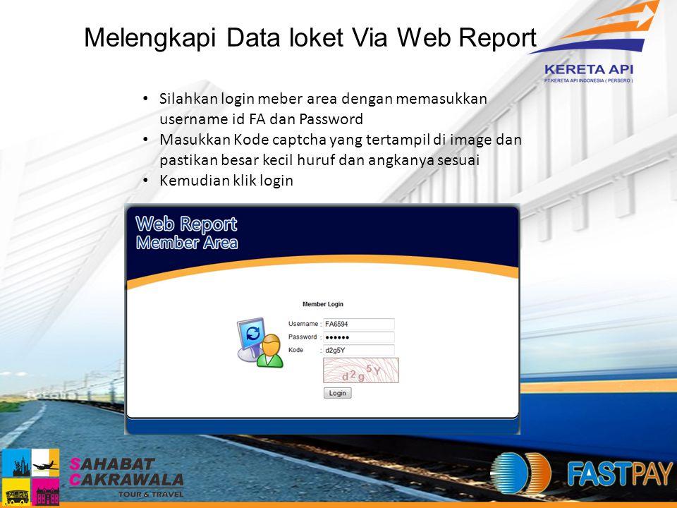 Melengkapi Data loket Via Web Report Silahkan login meber area dengan memasukkan username id FA dan Password Masukkan Kode captcha yang tertampil di i