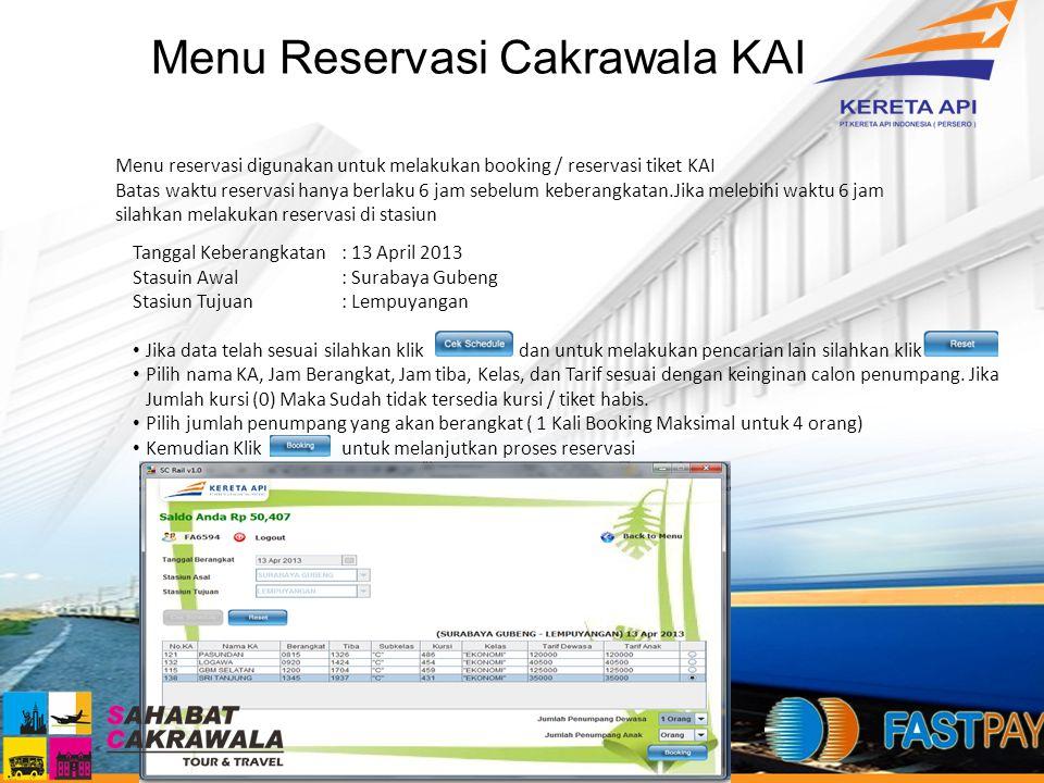 Menu Reservasi Cakrawala KAI Menu reservasi digunakan untuk melakukan booking / reservasi tiket KAI Batas waktu reservasi hanya berlaku 6 jam sebelum