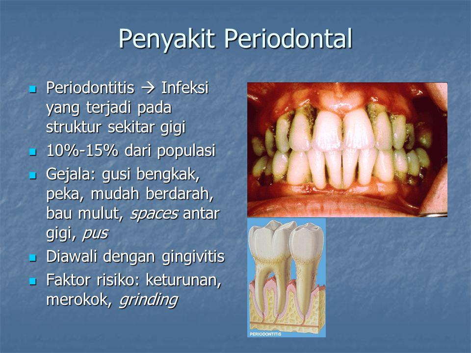 Penyakit Periodontal Periodontitis  Infeksi yang terjadi pada struktur sekitar gigi Periodontitis  Infeksi yang terjadi pada struktur sekitar gigi 1