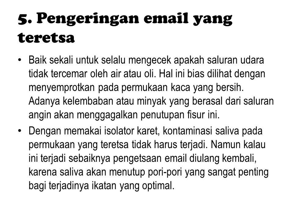 5. Pengeringan email yang teretsa Baik sekali untuk selalu mengecek apakah saluran udara tidak tercemar oleh air atau oli. Hal ini bias dilihat dengan