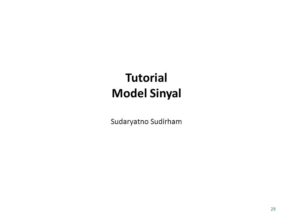 Tutorial Model Sinyal Sudaryatno Sudirham 29