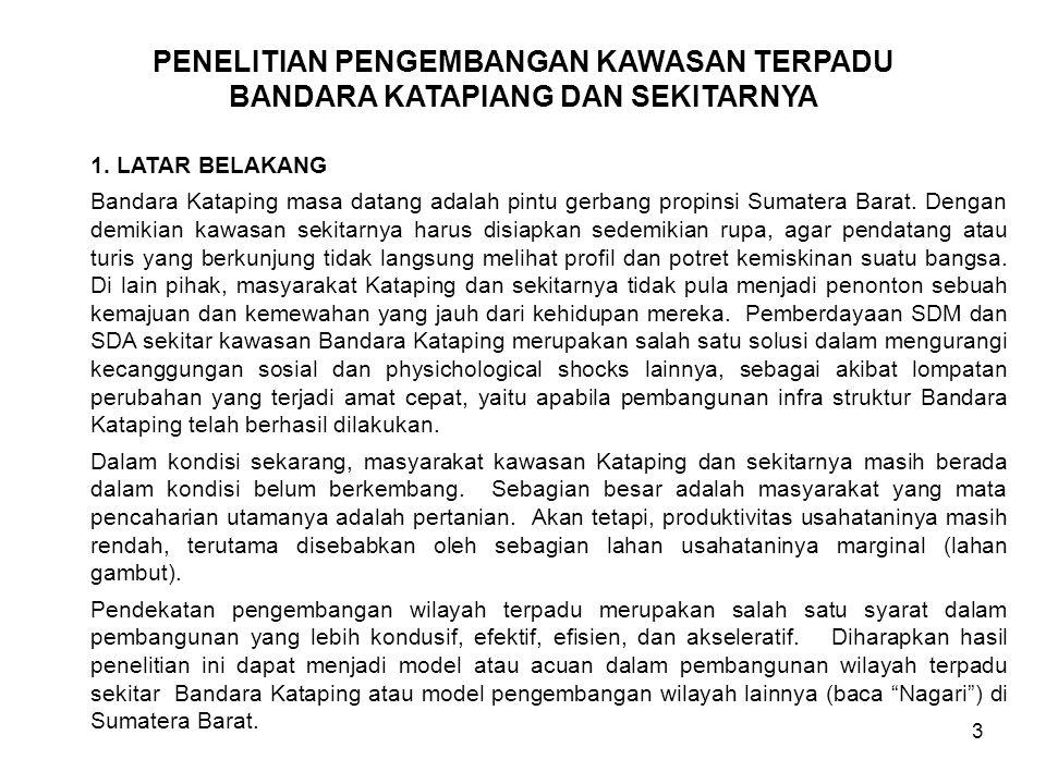 3 1. LATAR BELAKANG Bandara Kataping masa datang adalah pintu gerbang propinsi Sumatera Barat. Dengan demikian kawasan sekitarnya harus disiapkan sede