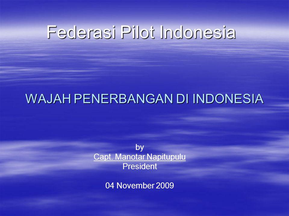WAJAH PENERBANGAN DI INDONESIA Federasi Pilot Indonesia by Capt.