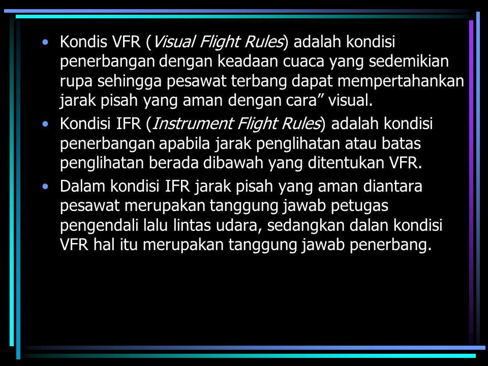 Kondis VFR (Visual Flight Rules) adalah kondisi penerbangan dengan keadaan cuaca yang sedemikian rupa sehingga pesawat terbang dapat mempertahankan ja