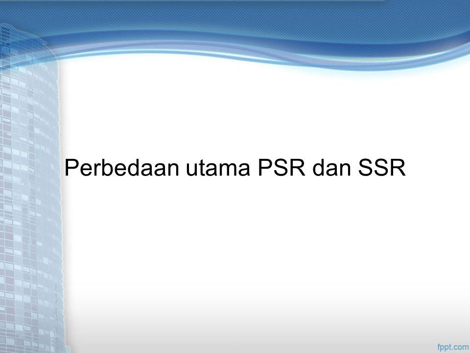 Perbedaan utama PSR dan SSR