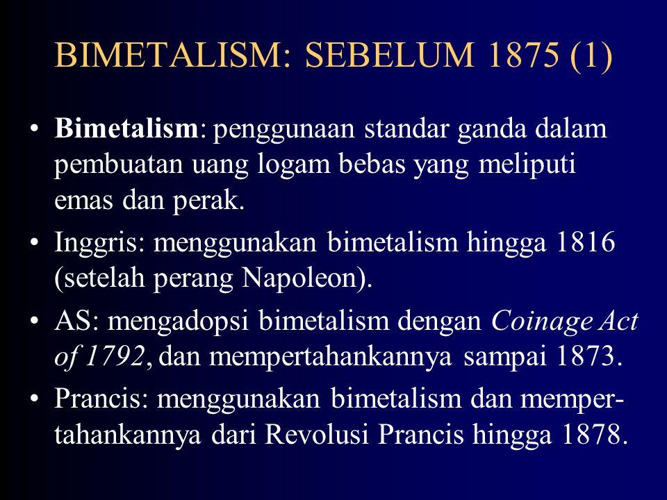 PENDAHULUAN (4) IMS berdasarkan tahap evolusinya dibagi menjadi lima tahap: Bimetalisme (sebelum 1875); Standar emas klasik (1875-1914); Periode selama perang (1915-1944); Sistem Bretton Woods (1945-1972); Regim kurs fleksibel (sejak 1972- sekarang).