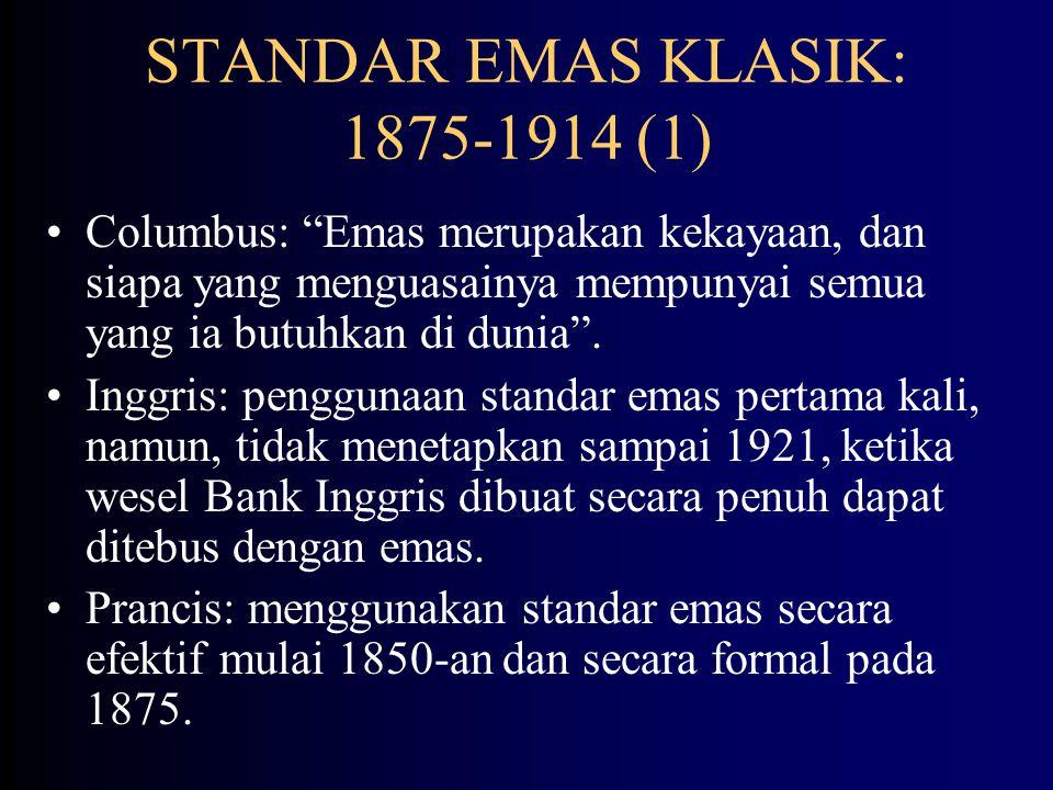 BIMETALISM: SEBELUM 1875 (2) China, India, Jerman, dan Belanda menggunakan standar perak.