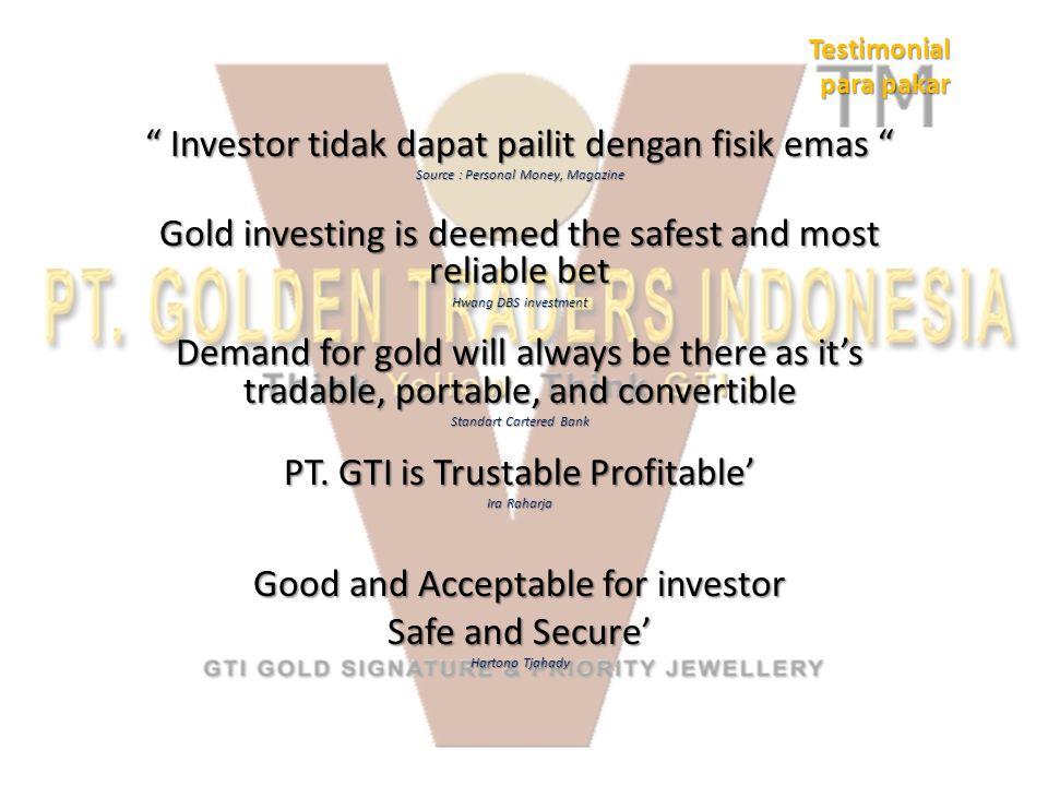 "Testimonial para pakar "" Investor tidak dapat pailit dengan fisik emas "" Source : Personal Money, Magazine Gold investing is deemed the safest and mos"