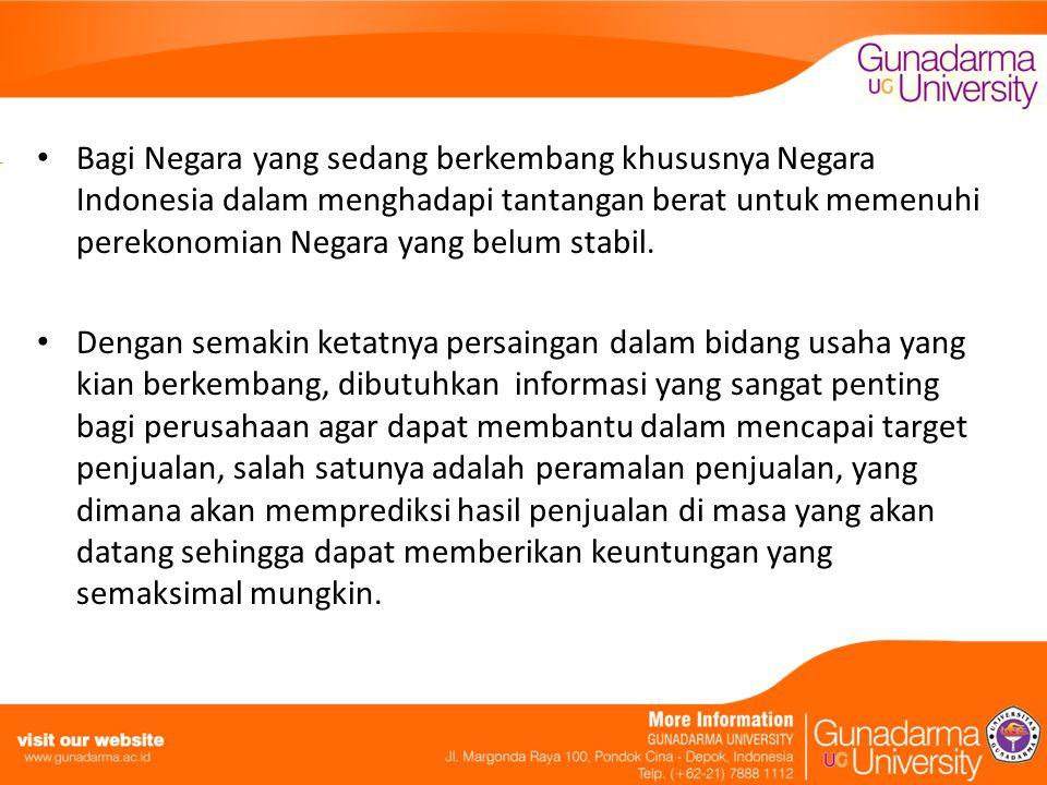 Bagi Negara yang sedang berkembang khususnya Negara Indonesia dalam menghadapi tantangan berat untuk memenuhi perekonomian Negara yang belum stabil. D