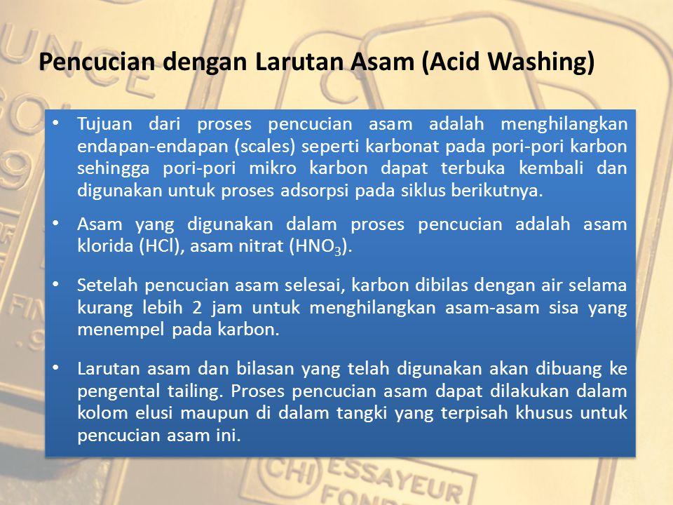Pencucian dengan Larutan Asam (Acid Washing) Tujuan dari proses pencucian asam adalah menghilangkan endapan-endapan (scales) seperti karbonat pada por