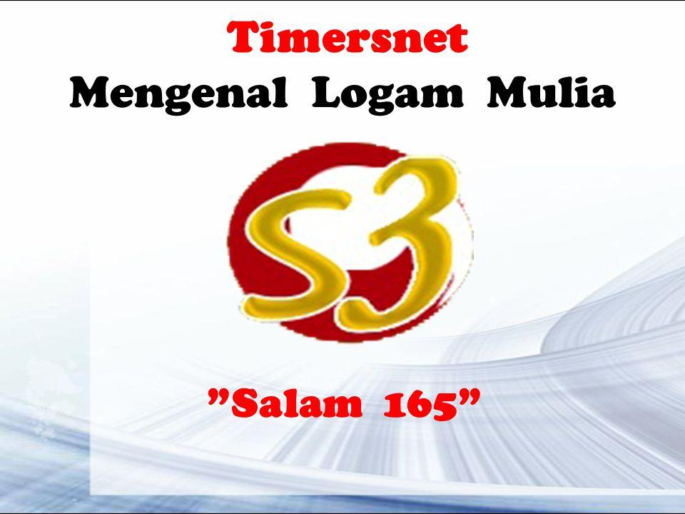 Salam 165 Timersnet Mengenal Logam Mulia