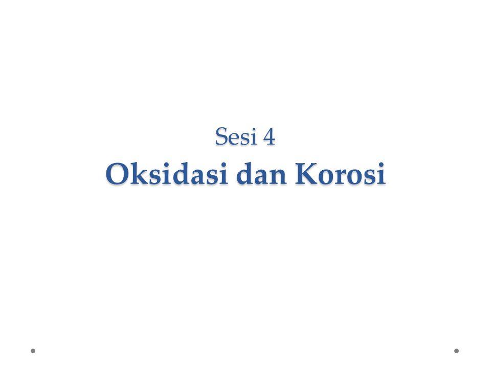 Sesi 4 Oksidasi dan Korosi