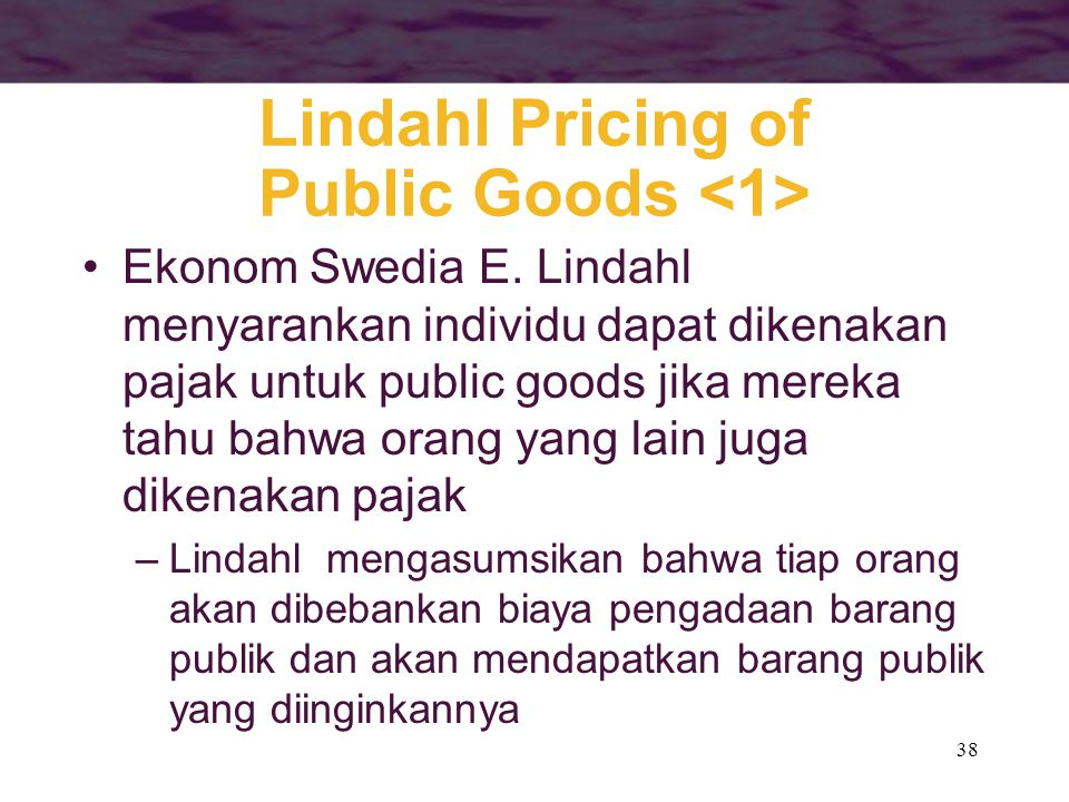 38 Lindahl Pricing of Public Goods Ekonom Swedia E.