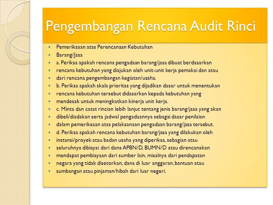 Pengembangan Rencana Audit Rinci Pemeriksaan atas Perencanaan Kebutuhan Barang/Jasa a.