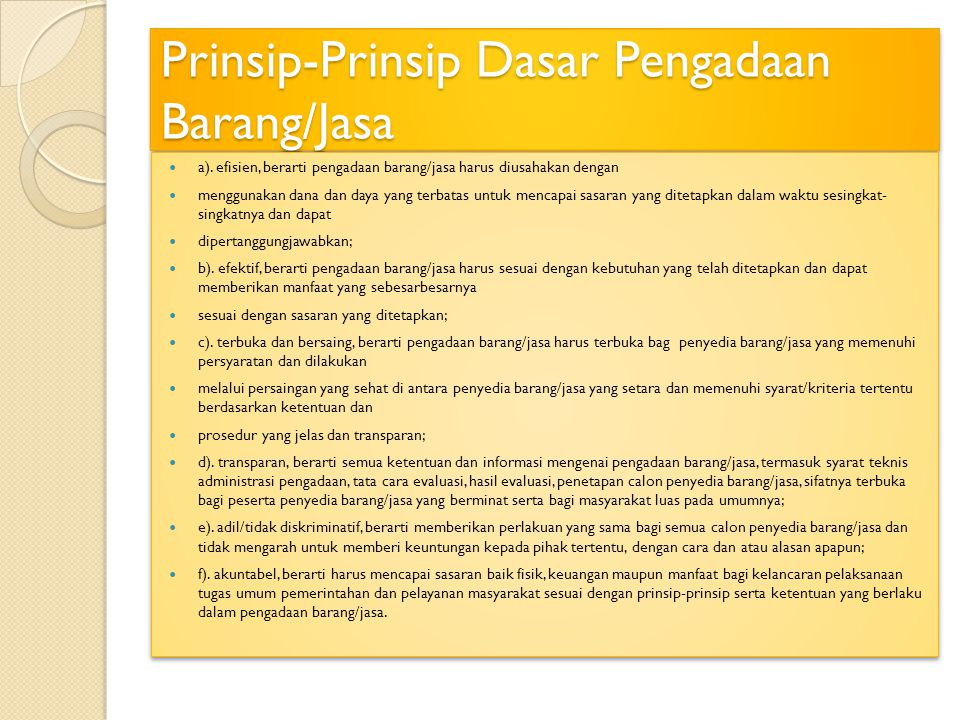 Prinsip-Prinsip Dasar Pengadaan Barang/Jasa a).