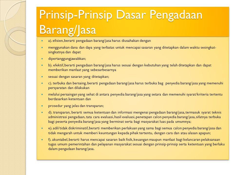 Prinsip-prinsip tersebut ditujukan kepada Panitia Pengadaan/Pejabat yang berwenang dalam mengeluarkan keputusan dan tindakan lainnya.