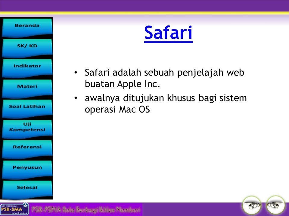Safari adalah sebuah penjelajah web buatan Apple Inc. awalnya ditujukan khusus bagi sistem operasi Mac OS
