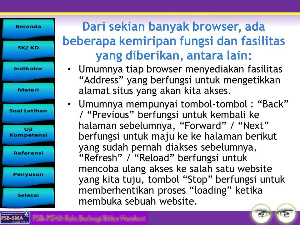 """Umumnya tiap browser menyediakan fasilitas """"Address"""" yang berfungsi untuk mengetikkan alamat situs yang akan kita akses. Umumnya mempunyai tombol-tomb"""