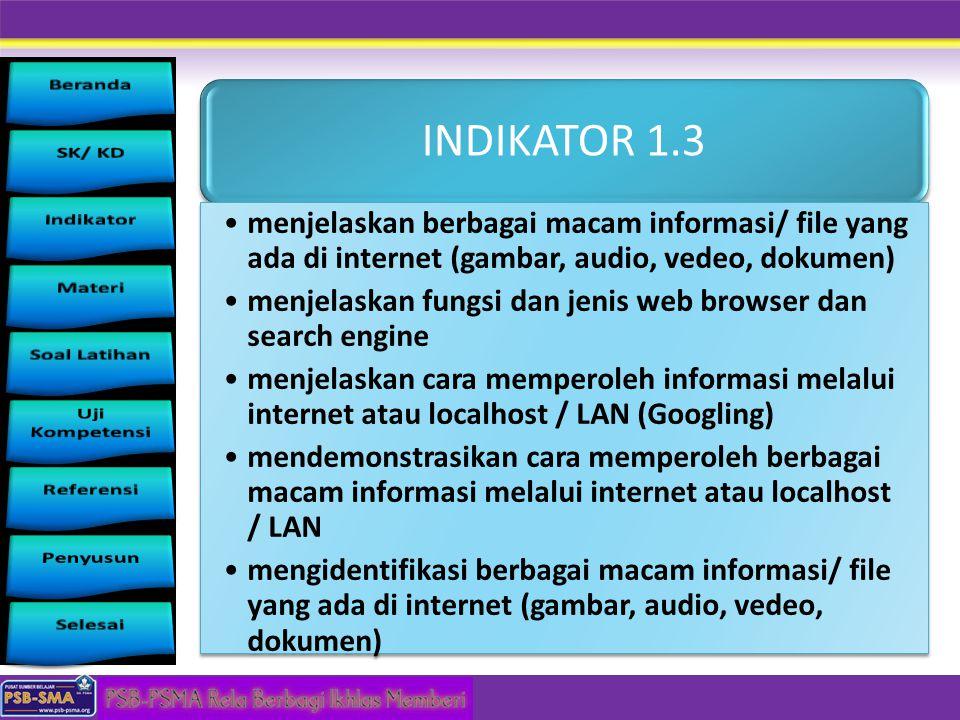 INDIKATOR 1.3 menjelaskan berbagai macam informasi/ file yang ada di internet (gambar, audio, vedeo, dokumen) menjelaskan fungsi dan jenis web browser