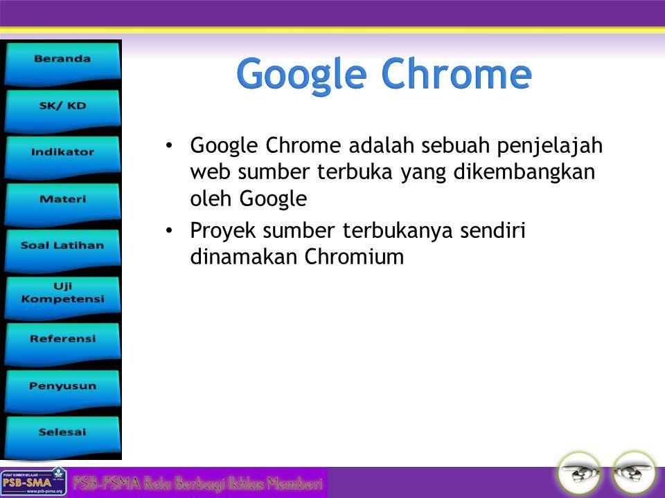 Google Chrome adalah sebuah penjelajah web sumber terbuka yang dikembangkan oleh Google Proyek sumber terbukanya sendiri dinamakan Chromium