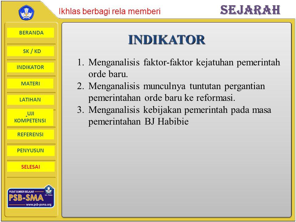 BERANDA SK / KD INDIKATORSejarah Ikhlas berbagi rela memberi MATERI LATIHAN UJI KOMPETENSI REFERENSI PENYUSUN SELESAIINDIKATOR 1.Menganalisis faktor-f